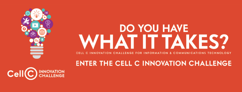 Do You Have What It Takes? Enter The Cell C Innovation Challenge